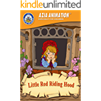 Little Red Riding Hood (retold by Azia Animation Studio): Fairytale (International Fairytales Book 1)