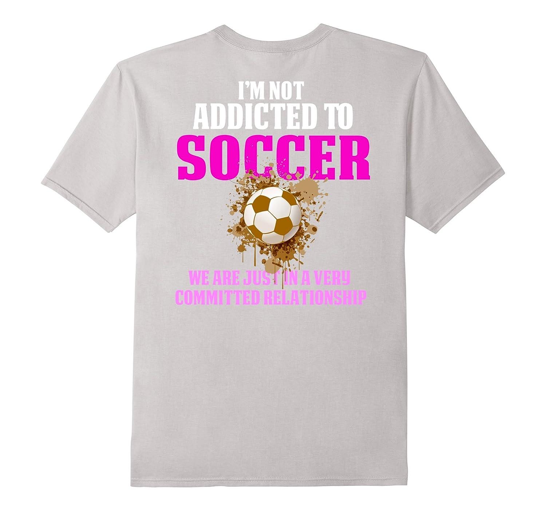 e89b2e62f3f Funny Girls Soccer Shirts Im Not Addicted-CD – Canditee