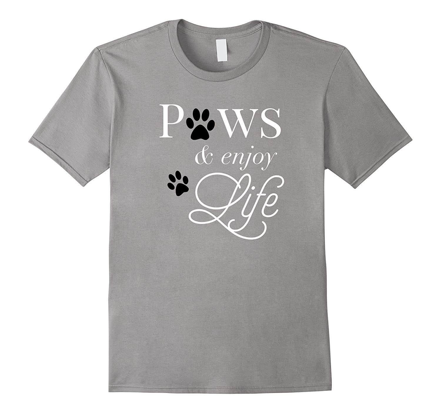 Paws & Enjoy Life T-Shirt Gift for Dog Lovers Moms & Dads-BN
