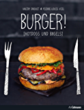 BURGER!: Hotdogs und Bagels (Kochen kreativ!)
