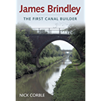 James Brindley: The First Canal Builder
