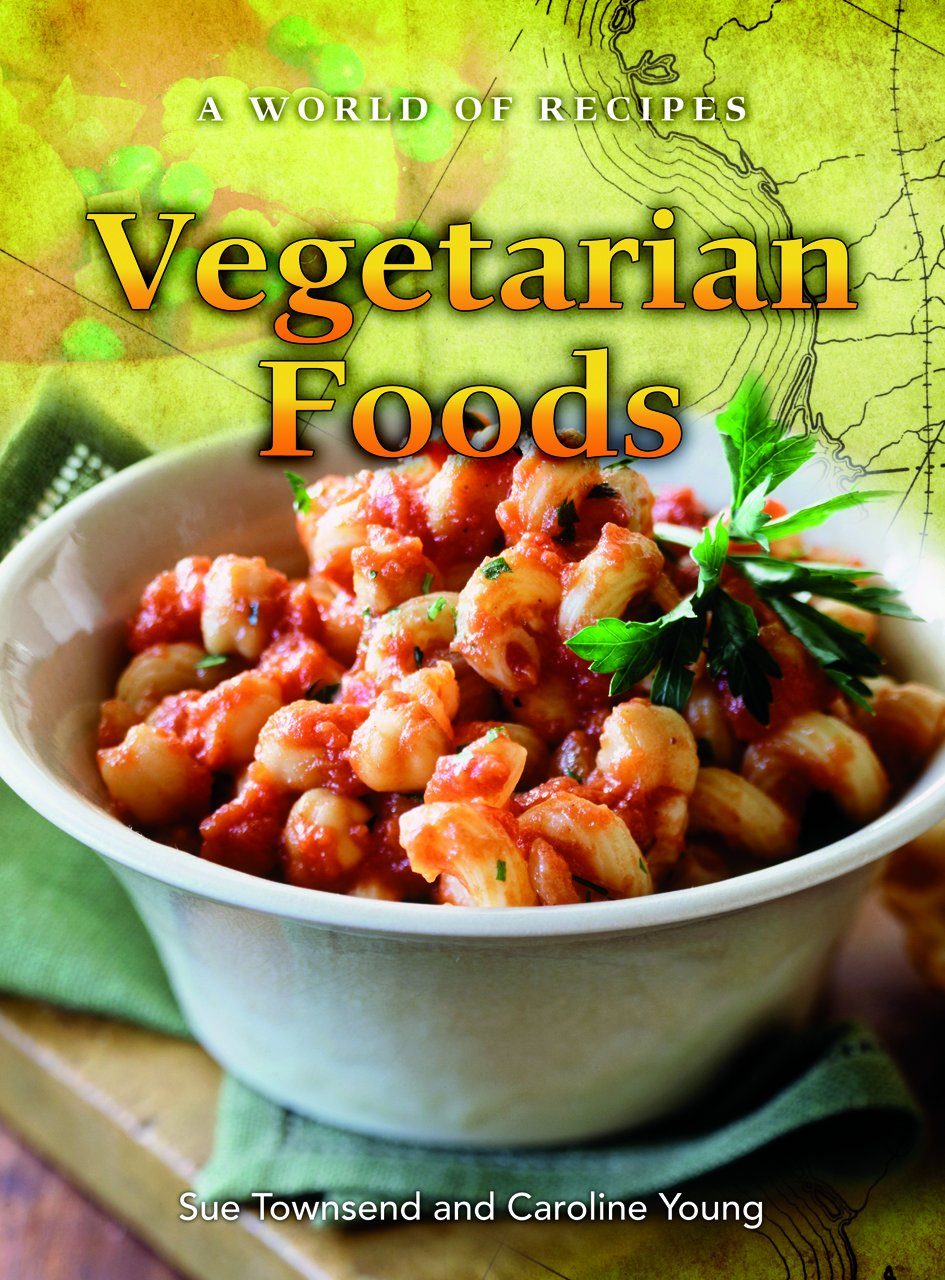 Download Vegetarian Foods (A World of Recipes) PDF