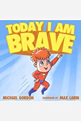 Today I Am Brave: (Children's Books About Emotions & Feelings, Kids Ages 3 5, Preschool, Reading Level 1, Kindergarten) (Self-Regulation Skills Book 15) Kindle Edition