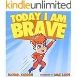 Today I Am Brave: (Children's Books About Emotions & Feelings, Kids Ages 3 5, Preschool, Reading Level 1, Kindergarten) (Self