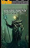 Duocarns - Alien War Planet (Duocarns Fantasy-Serie 7)