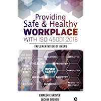 Providing Safe & Healthy Workplace with ISO 45001:2018 : Implementation of OHSMS: 2018: Implementation of OHSMS