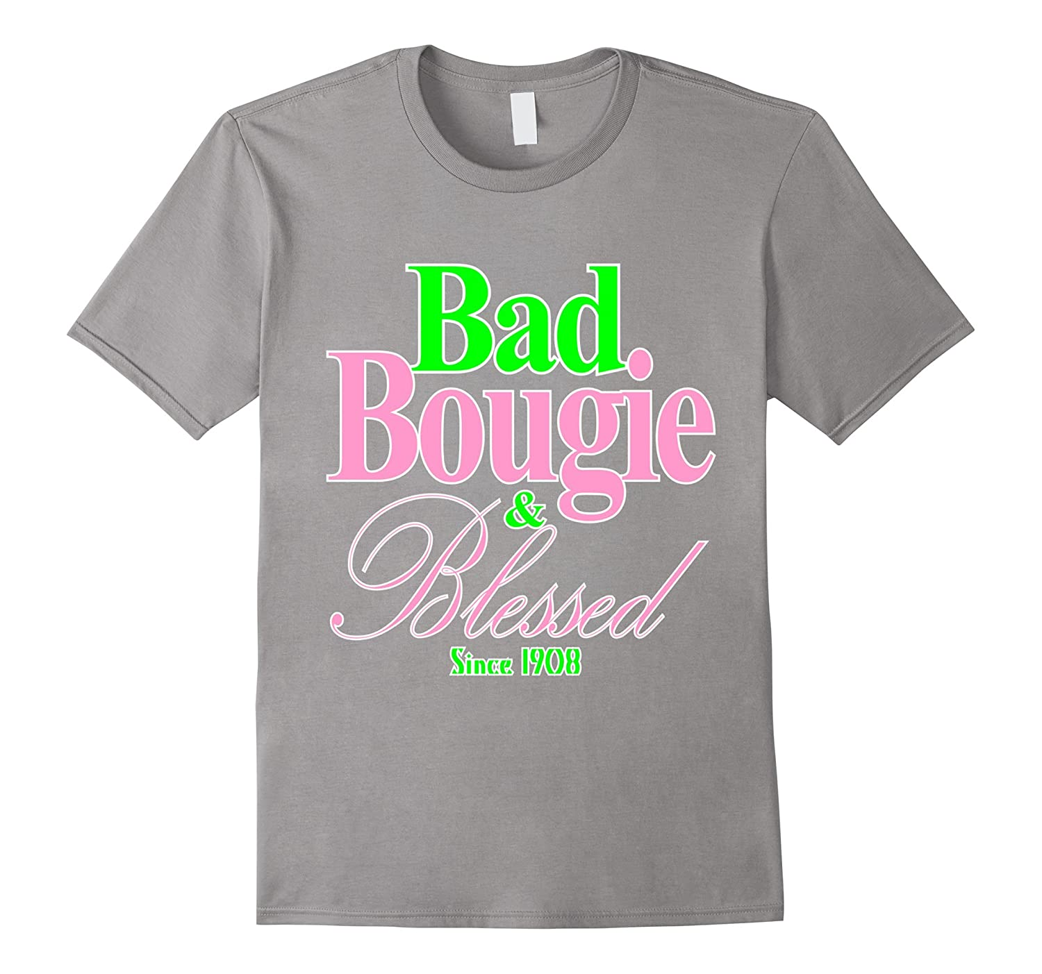 BAD BOUGIE AND BLESSED SINCE 1908-TH