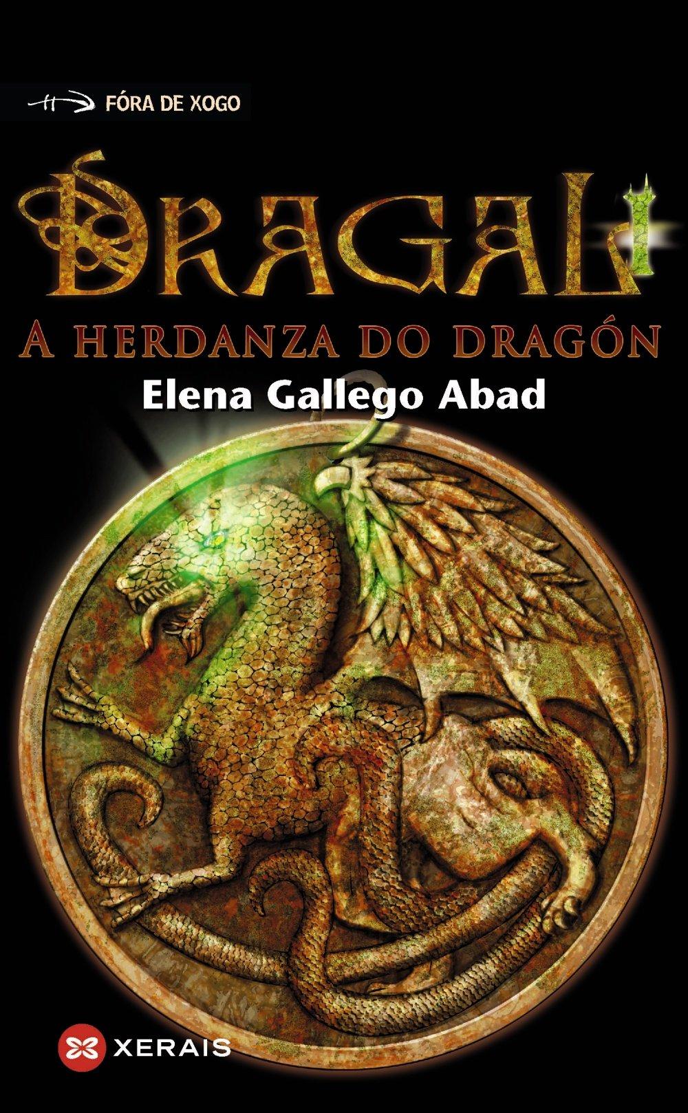 Dragal I: A herdanza do dragón (Infantil E Xuvenil - Fóra De Xogo) (Gallego) Tapa blanda – 11 feb 2016 Elena Gallego Abad Xerais 849914134X 1699991