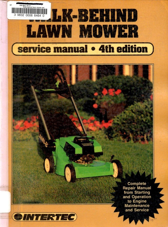Walk-Behind Lawn Mower Service Manual: Intertec Publishing Staff:  9780872884502: Amazon.com: Books
