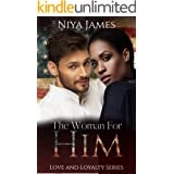 The Woman For Him: BWWM Bad Boy Second Chance Romance (Love and Loyalty)