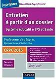 Entretien à partir d'un dossier. Système éducatif, EPS et Santé. CRPE - Oral admission - CRPE 2015