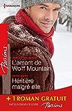 L'amant de Wolff Mountain - Héritière malgré elle - Attraction secrète : (promotion) (Passions)