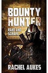 Bounty Hunter: Rake and Scrape Kindle Edition