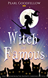 Witch and Famous (Hattie Jenkins & The Infiniti Chronicles Book 1)
