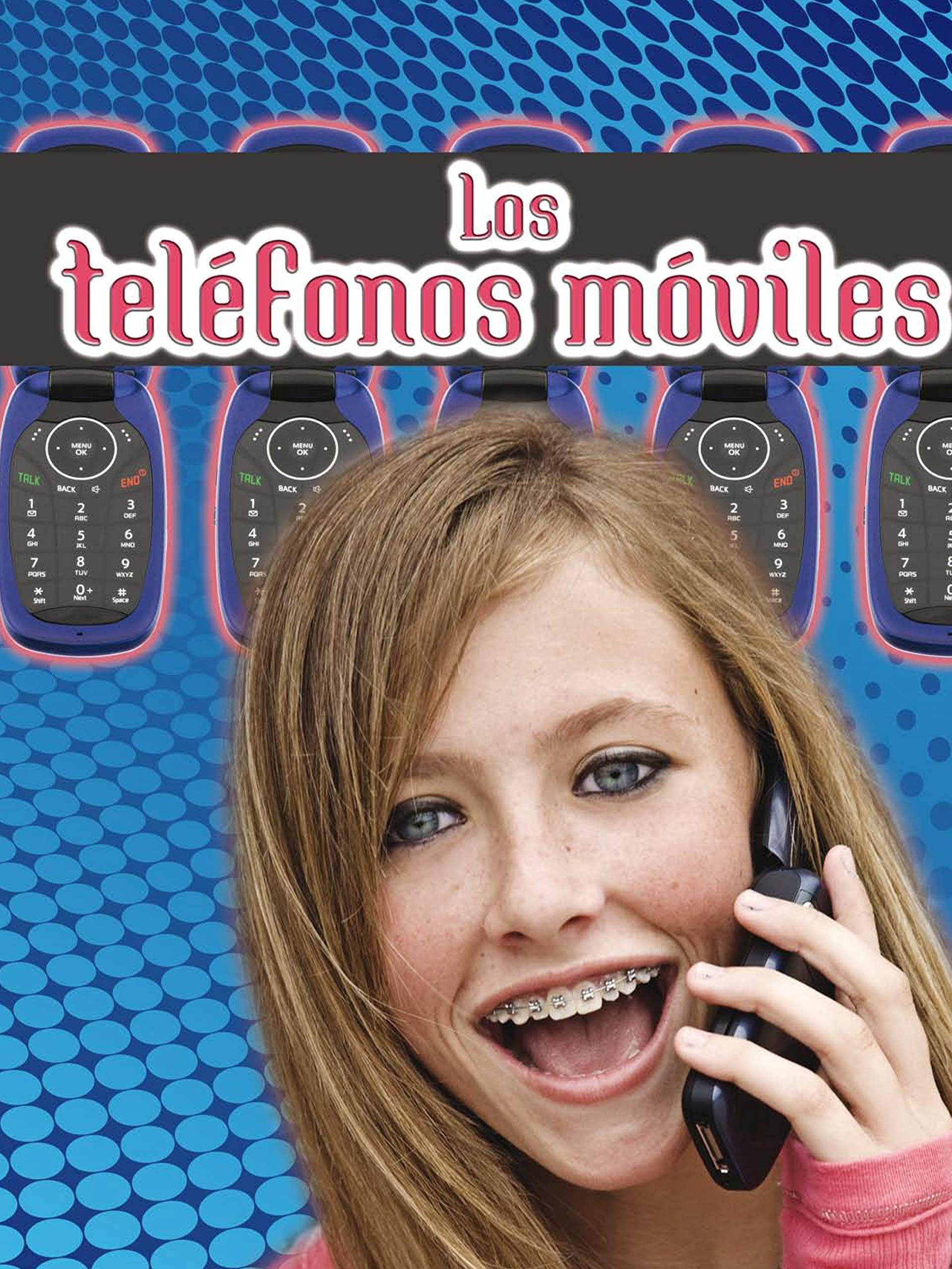 Los teléfonos móviles: Cell Phones (Let's Explore Science) by Rourke Educational Media