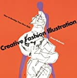Creative Fashion Illustration: How to Develop Your Own Style