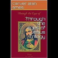 Through the eyes of Jesus Trilogy (English Edition)