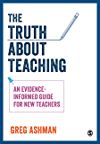 The Truth about Teaching: An evidence-informed guide for new teachers