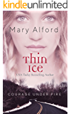 Thin Ice (Courage Under Fire Book 3)