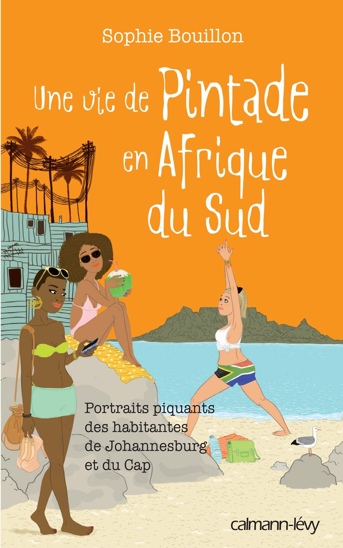 Amazon.fr - Une vie de pintade en Afrique du Sud - Sophie Bouillon - Livres