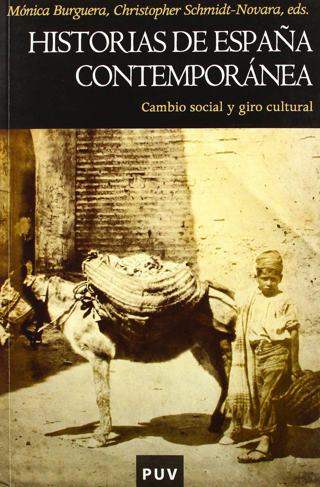 Historias de España contemporánea: Cambio social y giro cultural: 45 Història: Amazon.es: Burguera, Mónica: Libros