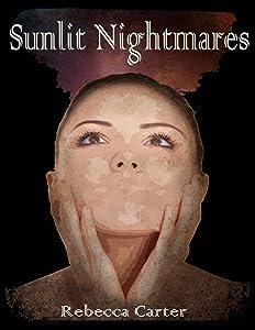 Sunlit Nightmares