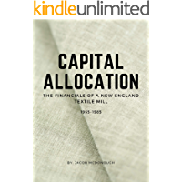 Capital Allocation: The Financials of a New England Textile Mill 1955 - 1985 (English Edition)