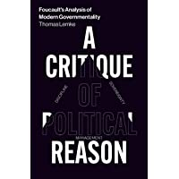A Critique of Political Reason: Foucault's Analysis of Modern Governmentality