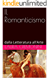 Il Romanticismo: dalla Letteratura all'Arte