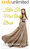 Katie The Mail Order Bride: A collection of Mail Order Bride & Christian Romance