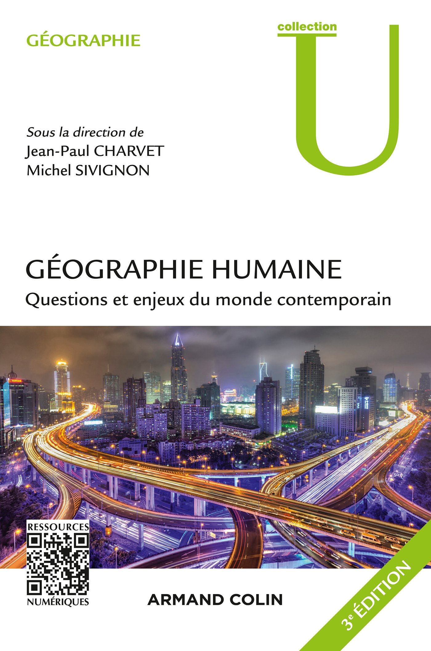 Géographie humaine - 3e éd. - Questions et enjeux du monde contemporain Broché – 25 mai 2016 Jean-Paul Charvet Michel Sivignon Armand Colin 2200602332