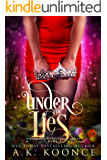 Under the Lies: A Reverse Harem Series (The Villainous Wonderland Series Book 3)