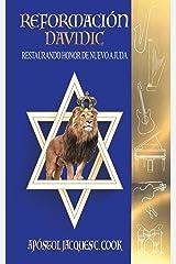 Reformacion Davidic: Restaurando el Honor de Vuelta a Judá (Spanish Edition) Kindle Edition