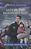 Safe by the Marshal's Side (Witness Protection Book 1)