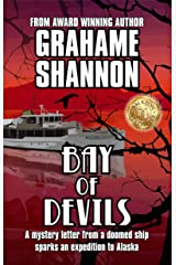 Bay of Devils: A mystery letter from a doomed ship sparks an expedition to Alaska (Bay Mysteries Book 1) Kindle Edition