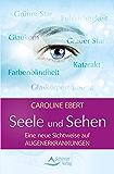 Seele und Sehen- Eine neue Sichtweise auf Augenerkrankungen