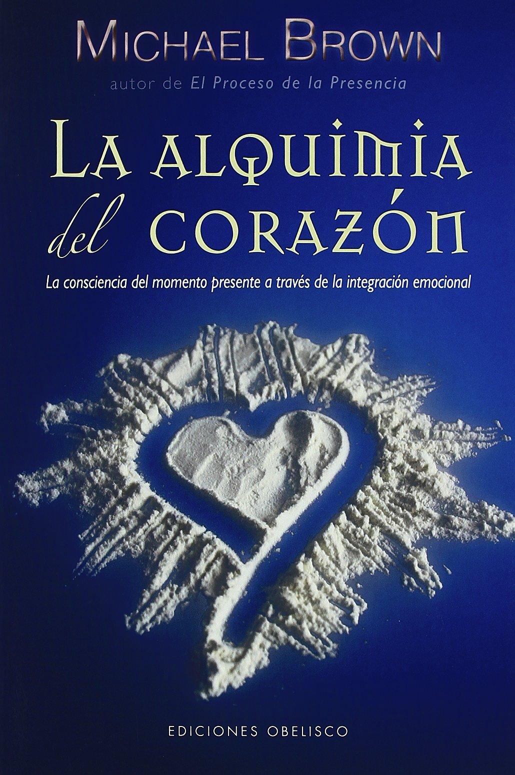 Alquimia del corazón, La (NUEVA CONSCIENCIA): Amazon.es: MICHAEL BROWN:  Libros