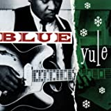 BLUE YULE: CHRISTMAS BLUES CLASSICS