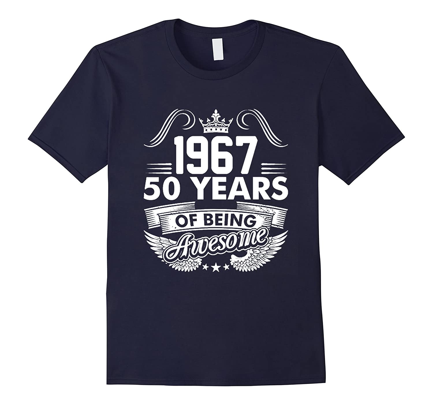 1967 - 50 Years Of Being Awesome T-Shirt-TH