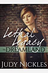 Lethal Legacy in Dreamland (The Dreamland Series Book 1) Kindle Edition