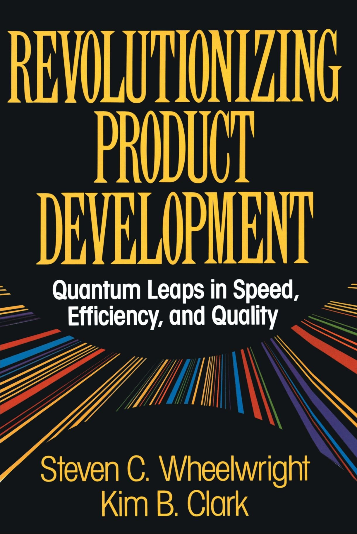 Download Revolutionizing Product Development: Quantum Leaps in Speed, Efficiency and Quality ebook