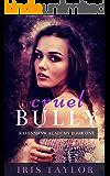 Cruel Bully (Ravenshaw Academy Book 1)