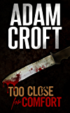 Too Close For Comfort: A gripping British crime thriller with a stunning twist (Knight & Culverhouse Book 1)