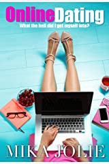 Online Dating: A Laugh Out Loud Romantic Comedy Kindle Edition