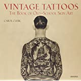 Vintage Tattoos: The Book Of Old - School Skin Art
