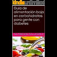 Guía de alimentación baja en carbohidratos para gente con diabetes