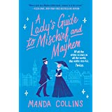 A Lady's Guide to Mischief and Mayhem (A Lady's Guide, 1)