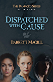 Dispatched with Cause