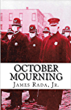 October Mourning: A Novel of the 1918 Spanish Flu Pandemic