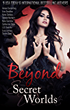 Beyond Secret Worlds: Nine Tales of Paranormal Fantasy and Romance